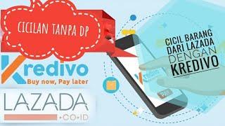 Kredit barang di LAZADA TANPA DP TANPA KARTU KREDIT DNGAN KREDIVO