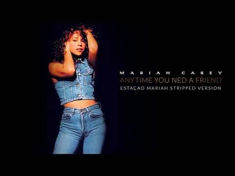 Mariah Carey - Anytime You Need A Friend (Stripped Version)