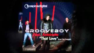 "Grooveboy Ft. Antoinette ""That Love (Cant Get Enough)"" Ospina Deep Down Dub Mix"