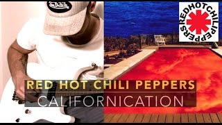 CALIFORNICATION - RED HOT CHILI PEPPERS - electric guitar cover