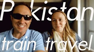 Pakistan Train Travel | Islamabad to Lahore (we do appreciate a non-spanking train route) Video
