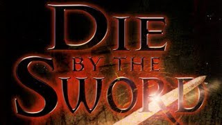 Die By The Sword (PC) - Complete playthrough