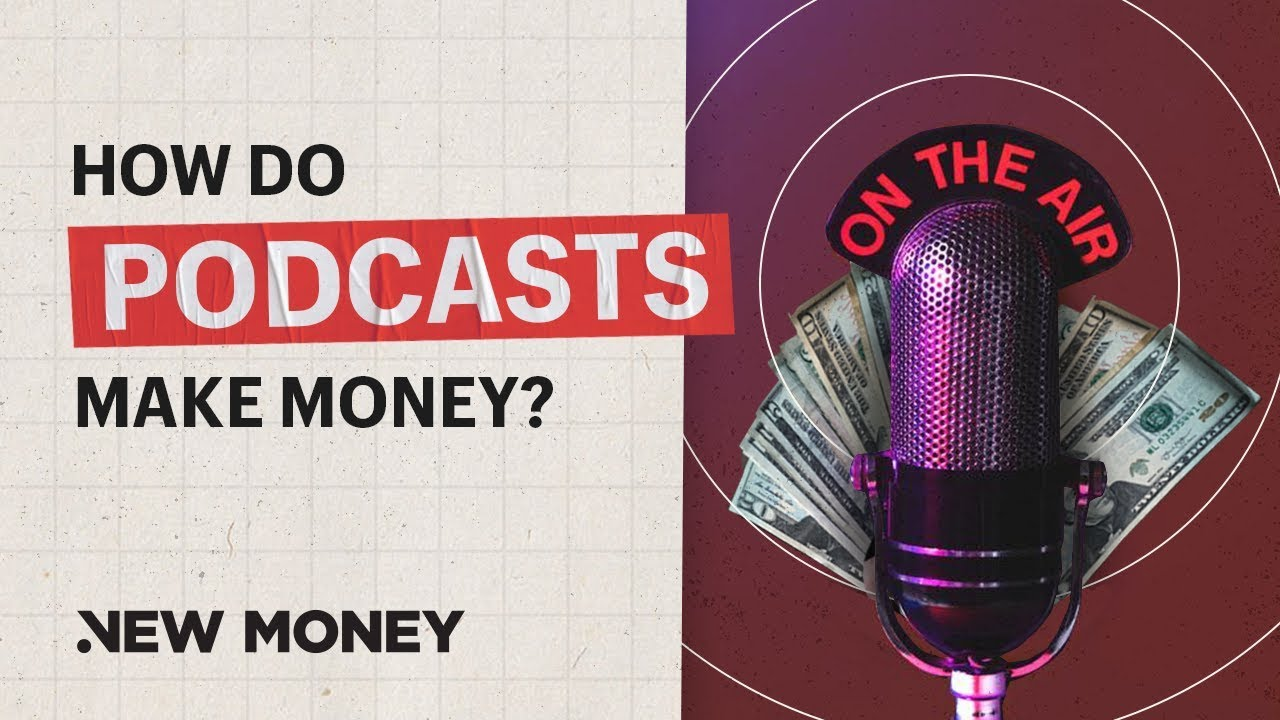How Do Podcasts Make Money? - YouTube