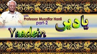 Yaadien With Prof Muzaffar Hanfi Part 2 Only On Dd Urdu