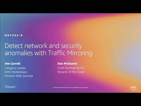 AWS re:Invent 2019: [REPEAT] Detect network and security anomalies with Traffic Mirroring (MKT203-R)