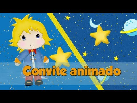 Convite Animado Pequeno Príncipe