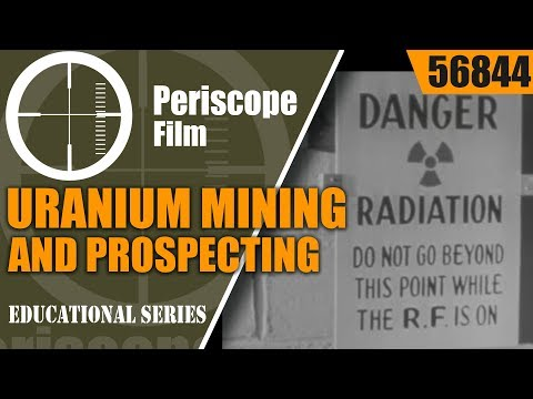 COLORADO SCHOOL OF MINES  URANIUM MINING AND PROSPECTING 56844