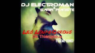 Dj ElectroMan & Samir Pianiste-Les Loups Garous De Thiercelieux (Theme Song )