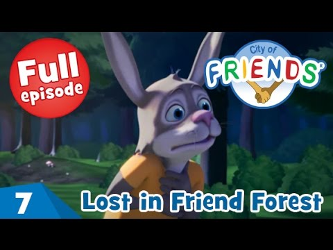 Lost in Friend Forest - City of Friends - Ep07