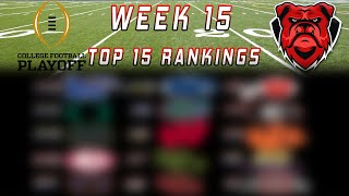 College Football Playoff Top 15 Rankings | Week 15 | Many Changes As Expected