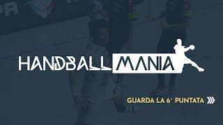 HandballMania [5^ puntata] - 1 ottobre 2020
