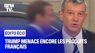 Trump menace encore les produits français