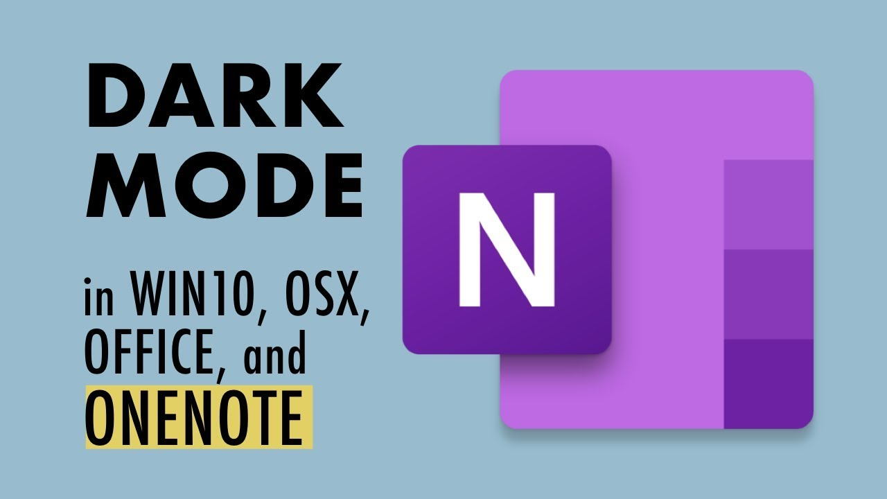 Using Dark Mode in OneNote (and Win10, Office, and OSX)