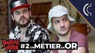UN MÉTIER EN OR - Youtube Hero #2