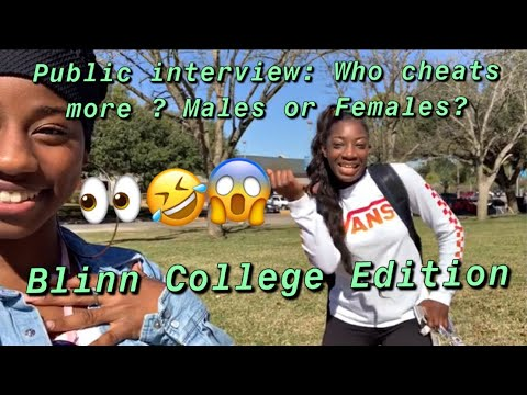 PUBLIC INTERVIEW: WHO CHEATS MORE, MALES OR FEMALES? | BLINN COLLEGE EDITION!!!!