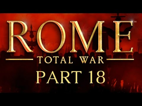 Rome: Total War - Part 18 - The Trojan Horses