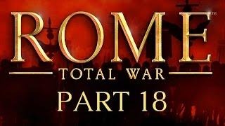 Rome: Total War - Part 18 - The Trojan Horses