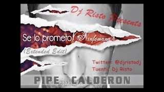 Dj Risto Presents Pipe Calderon - Se Que Le Gusta (Extended Edit)