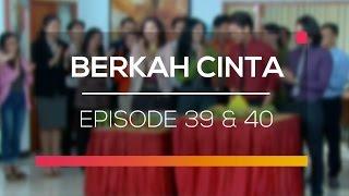 Berkah Cinta - Recap   Episode 39 dan 40
