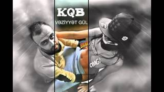 KQB - Vəziyyət Gül (Prod.By.KQB)