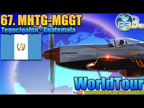 [P3D]WorldTour - (67)Tegucigalpa-Guatemala (MHTG-MGGT)