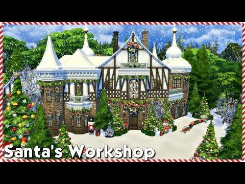❊ The Sims 4: Speed Build - Santa's Workshop / Home ❊