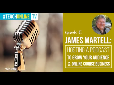 How to Host a Podcast To Grow Your Audience & Business | Interview with James Martell