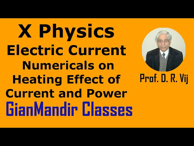 X Physics - Electric Current - Numericals on Heating Effect of Current and Power by Amrinder Sir