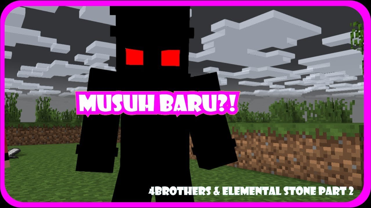 Musuh Baru 4 Brothers?! (4B's & Elemental Stone #2) || Minecraft Animation