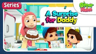 [SERIES] A SURPRISE FOR DADDY | Omar & Hana | Islamic Cartoon for Kids | Nasheed