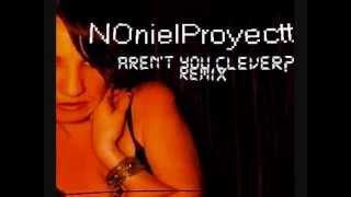 NOnielProyectt - Aren't You Clever? (remix)