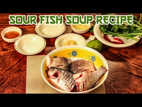 How To Cook Sour Fish Soup - Khmer Asian Recipe