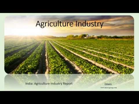 Indian Agriculture Sector: Industry Analysis and Market Forecast