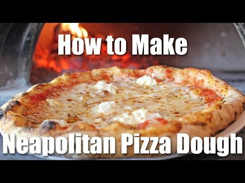Neapolitan Pizza Dough Recipe - How to Make Neapolitan Pizza Dough