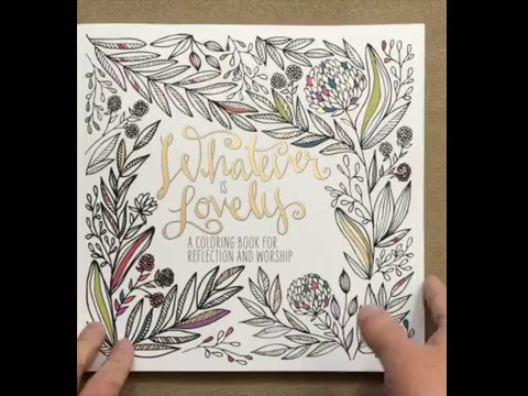 Whatever Is Lovely: A Coloring Book for Reflection and Worship flip through