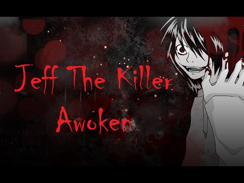 Jeff the Killer- Awoken