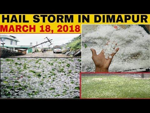Hail Storm Dimapur March 2018 ||Dimapur Hail Storm||