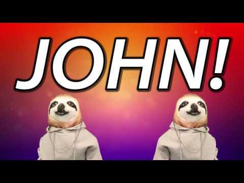 HAPPY BIRTHDAY JOHN! - SLOTH HAPPY BIRTHDAY RAP