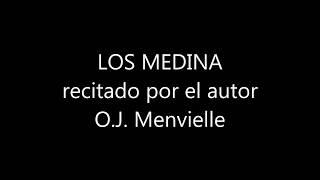 Los Medina, recitado por su autor: OMAR J. MENVIELLE