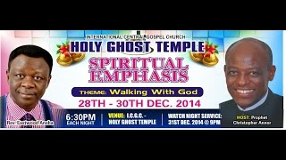 Spiritual Emphasis Day 1 (28 December 2014) ICGC Holy Ghost Temple
