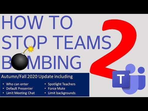 How to Stop Teams Bombing 2 - Autumn/Fall 2020 Update