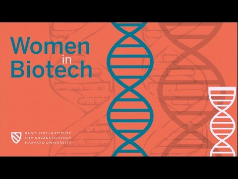 Women in Biotech | Solutions and Strategies || Radcliffe Institute