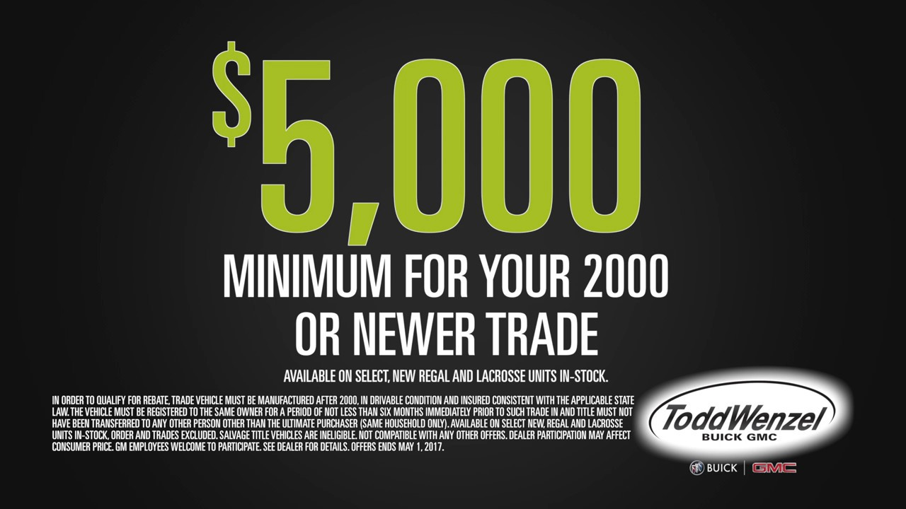 5 000 Minimum Trade In   Todd Wenzel Buick GMC of Davison      5 000 Minimum Trade In   Todd Wenzel Buick GMC of Davison   Westland