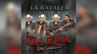 """Los Del Ejido De Cosala """"La Batalla"""" [Disco Completo] 2019"""