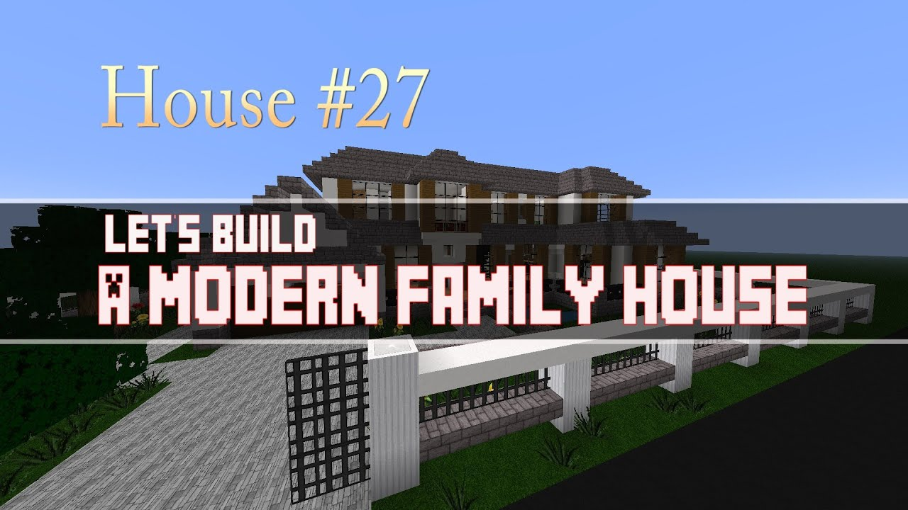 Let 39 s build a modern family house part 1 in minecraft for How to build a modern home