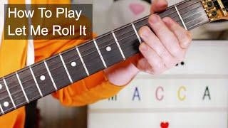'Let Me Roll It' Paul McCartney & Wings Guitar Lesson