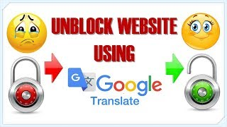 How To Access/unblock/open Blocked Websites With Google Translate - Google Translate As Proxy Or Vpn