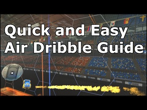 Rocket League || Quick and Easy Air Dribble Guide || For Beginners