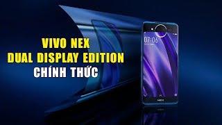 Vivo Nex Dual Display Edition: 2 màn hình, Snapdragon 845, RAM 10GB, giá gần 17 triệu đồng