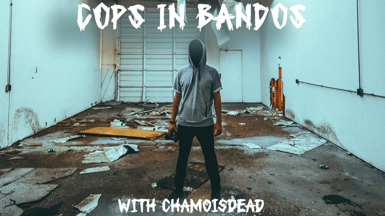 Cops in Abandoned Places with Chamoisdead